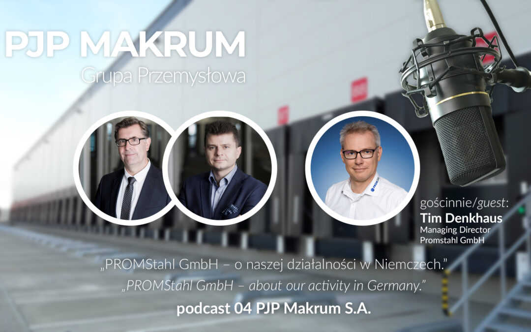 Podcast: Promstahl GmbH – about our activity in Grmany